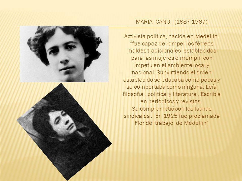 Activista política, nacida en Medellín.