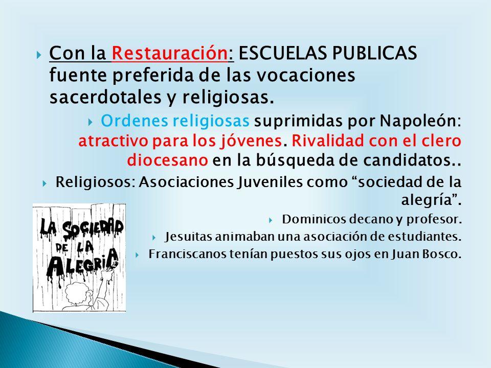 Con la Restauración: ESCUELAS PUBLICAS fuente preferida de las vocaciones sacerdotales y religiosas.