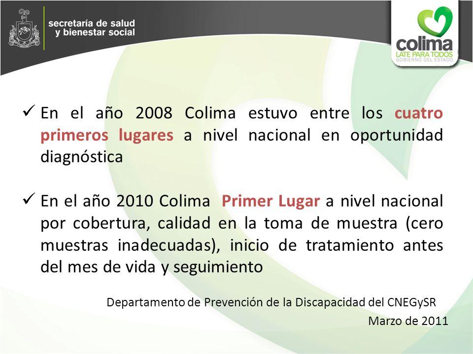 En el año 2008 Colima estuvo entre los cuatro primeros lugares a nivel nacional en oportunidad diagnóstica