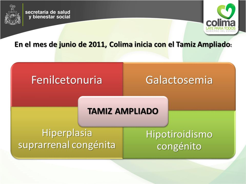 Fenilcetonuria Galactosemia Hipotiroidismo congénito TAMIZ AMPLIADO