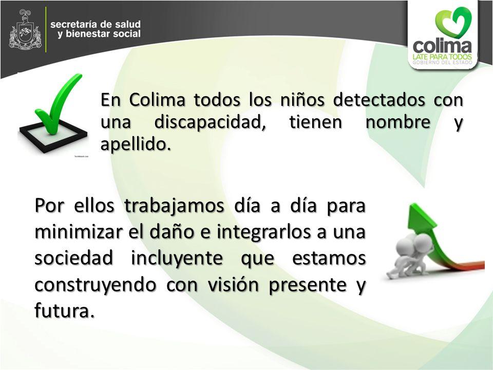 En Colima todos los niños detectados con una discapacidad, tienen nombre y apellido.