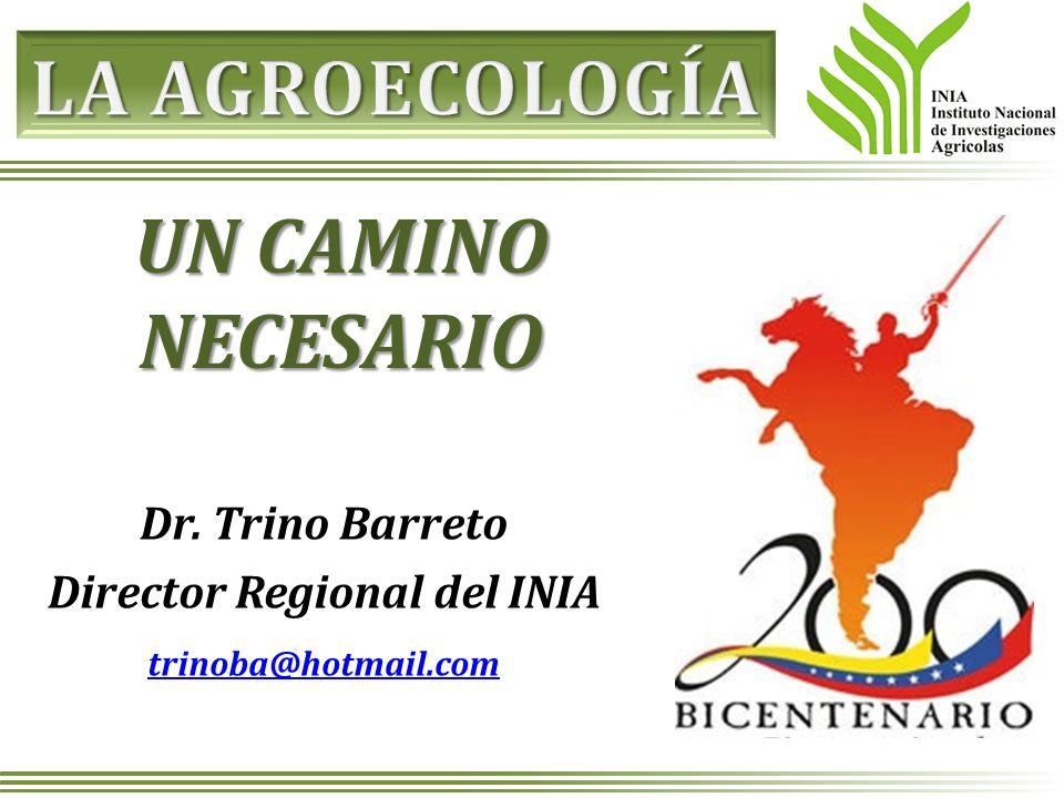 Dr. Trino Barreto Director Regional del INIA trinoba@hotmail.com