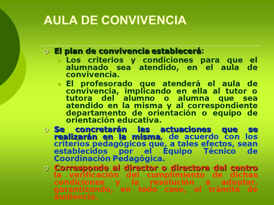 AULA DE CONVIVENCIA El plan de convivencia establecerá: