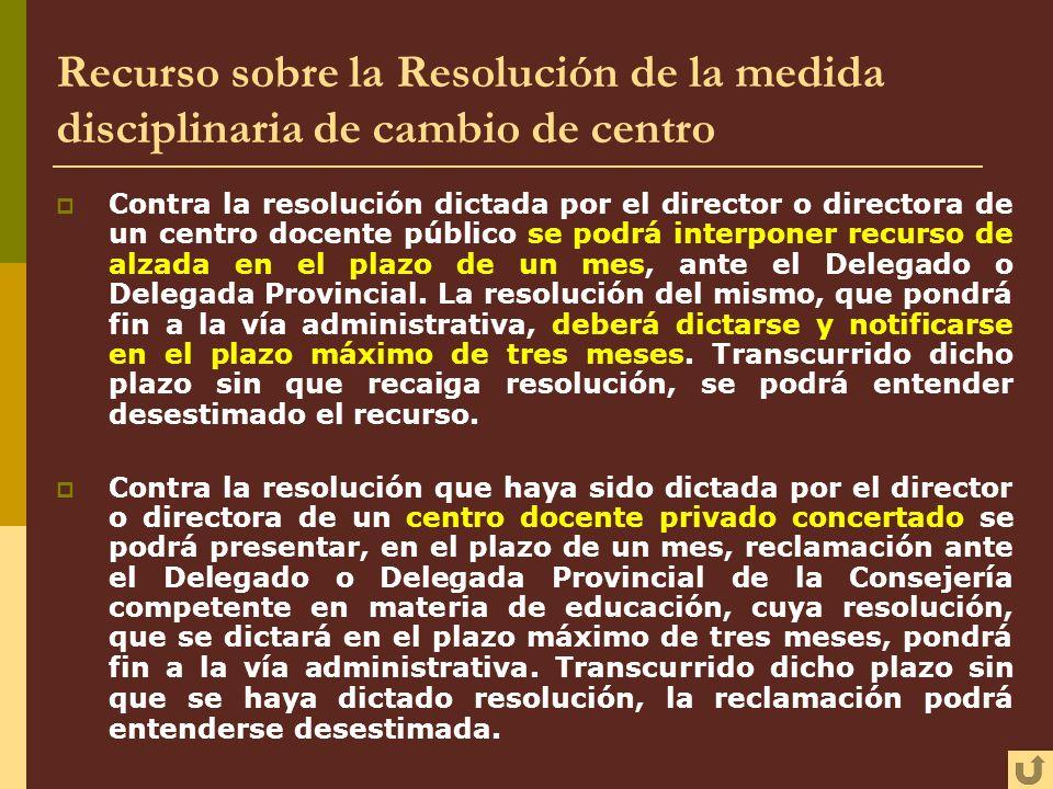 Recurso sobre la Resolución de la medida disciplinaria de cambio de centro
