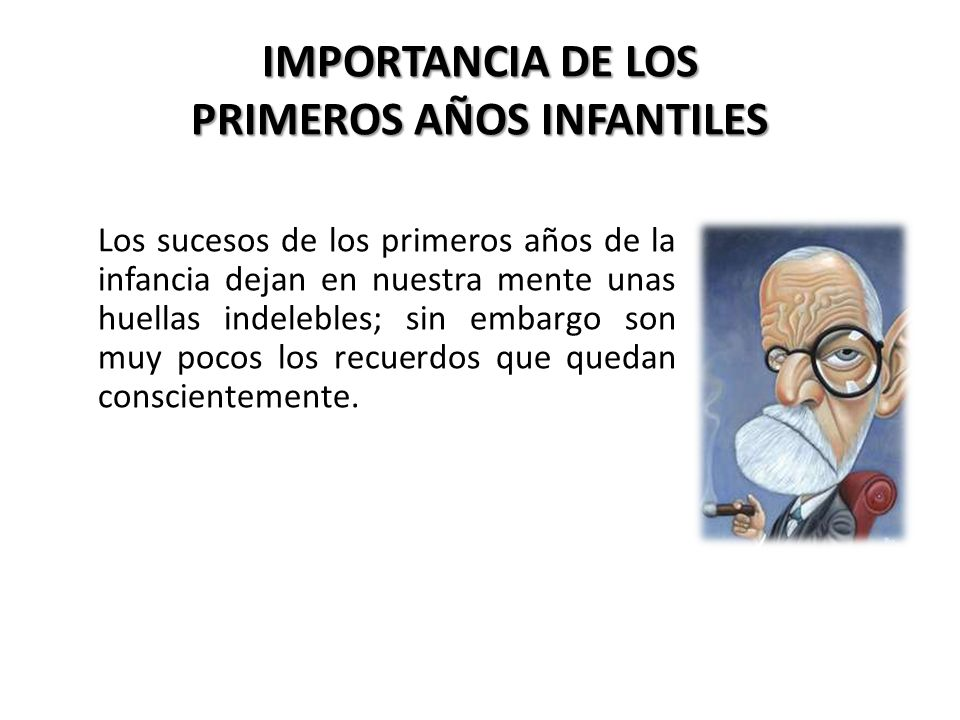 IMPORTANCIA DE LOS PRIMEROS AÑOS INFANTILES