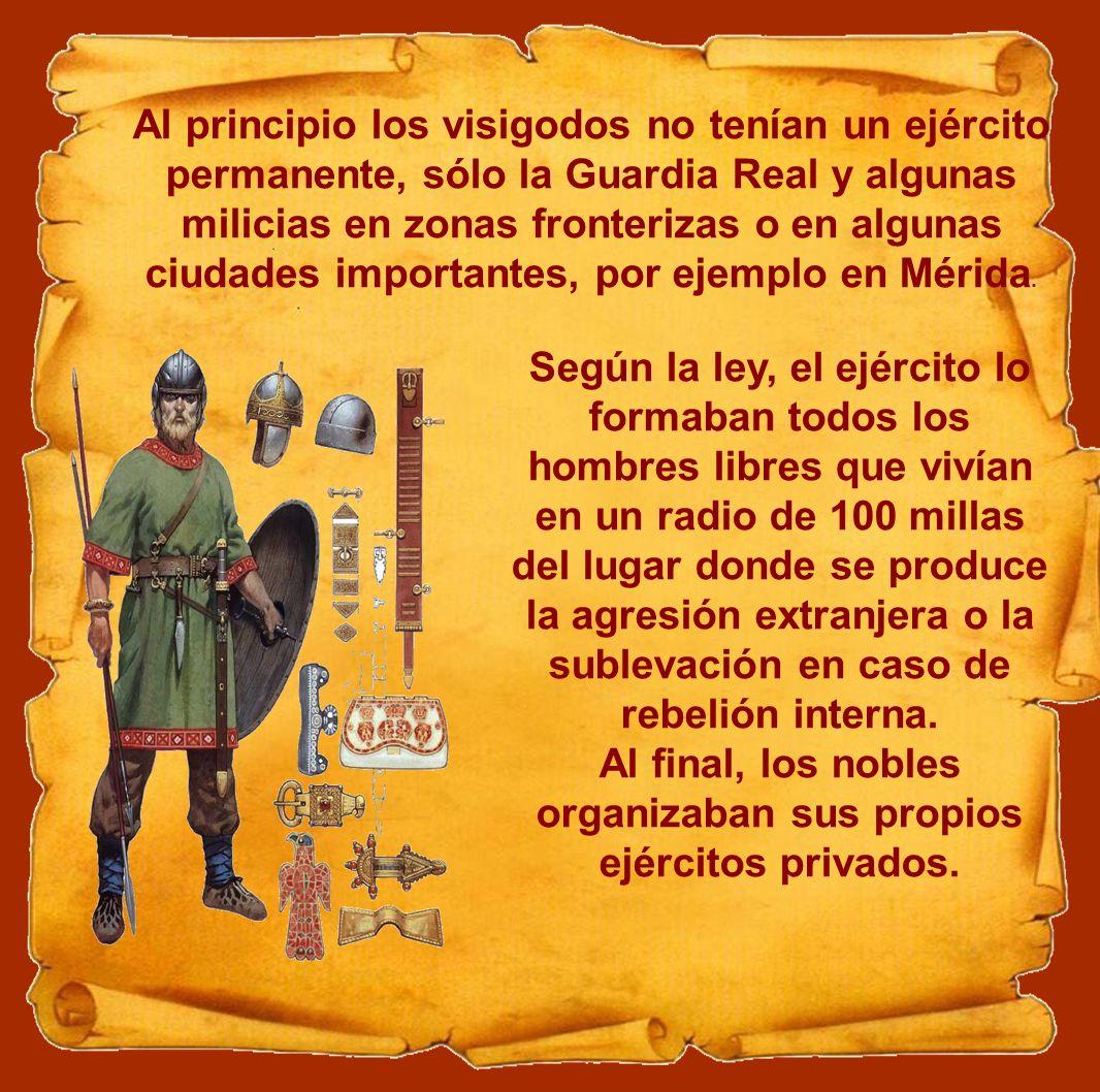 Al final, los nobles organizaban sus propios ejércitos privados.