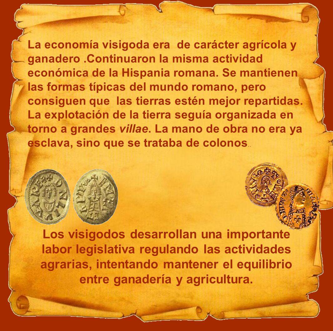 La economía visigoda era de carácter agrícola y ganadero