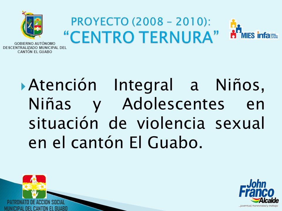 PROYECTO (2008 – 2010): CENTRO TERNURA