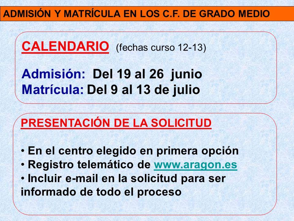 CALENDARIO (fechas curso 12-13) Admisión: Del 19 al 26 junio