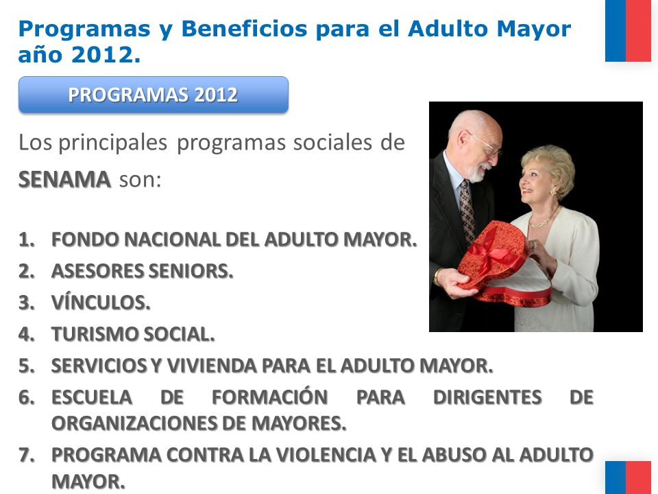 Programas y Beneficios para el Adulto Mayor año 2012.