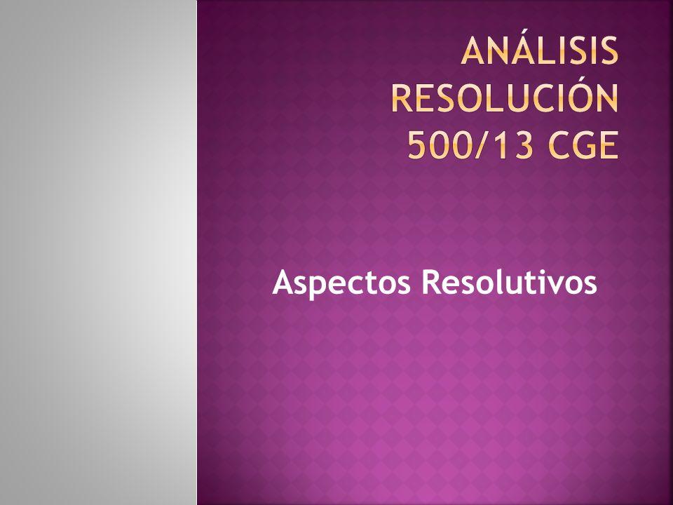 Análisis Resolución 500/13 cge