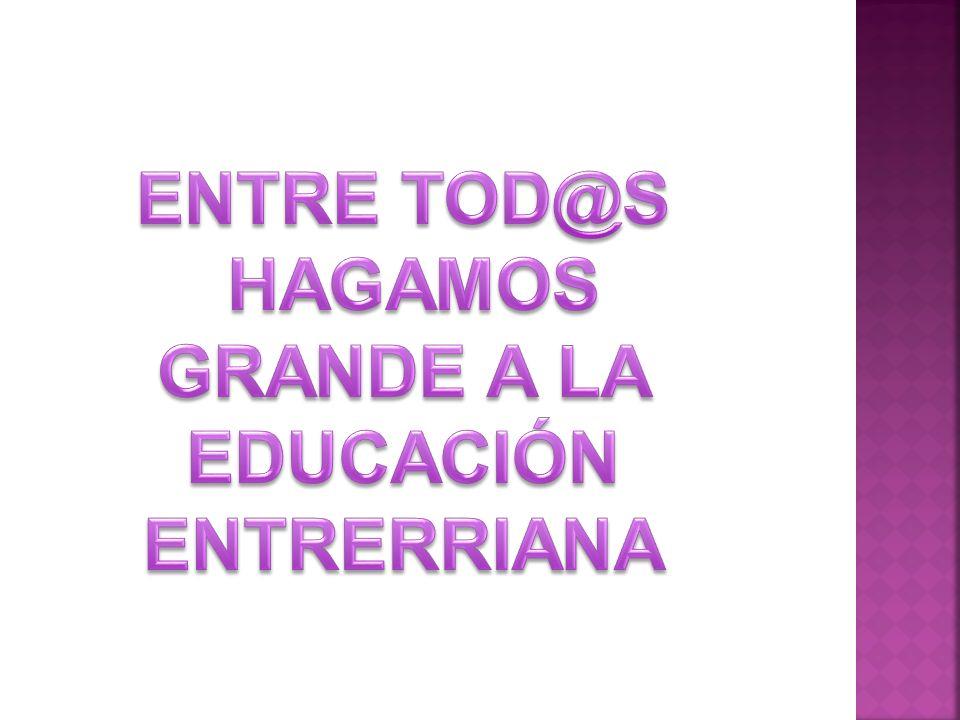 ENTRE TOD@S HAGAMOS GRANDE A LA EDUCACIÓN ENTRERRIANA