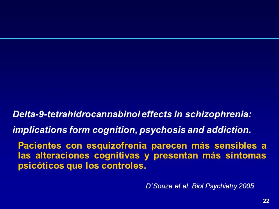 Delta-9-tetrahidrocannabinol effects in schizophrenia: