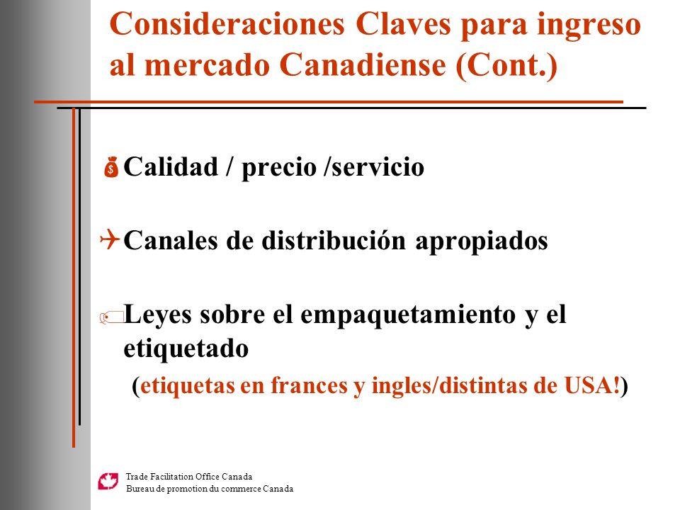 Consideraciones Claves para ingreso al mercado Canadiense (Cont.)