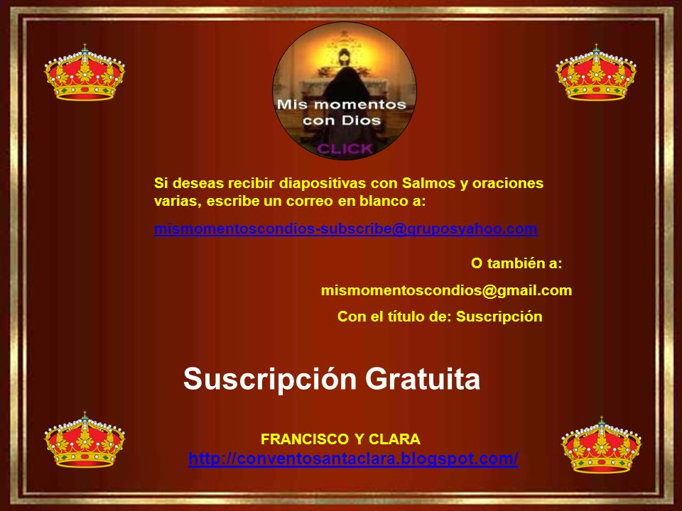 Suscripción Gratuita http://conventosantaclara.blogspot.com/