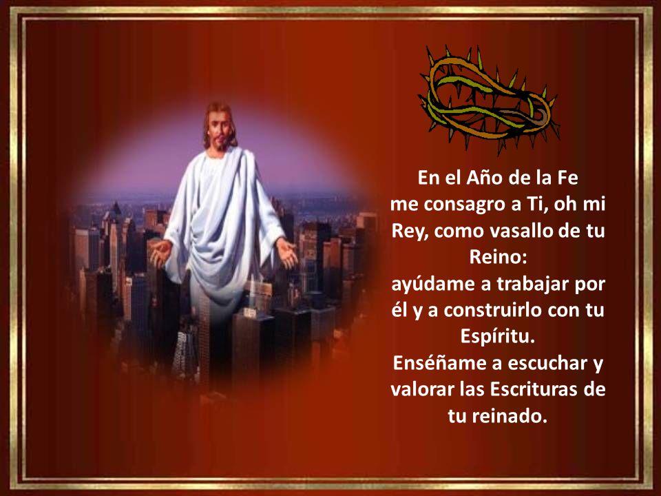 me consagro a Ti, oh mi Rey, como vasallo de tu Reino: