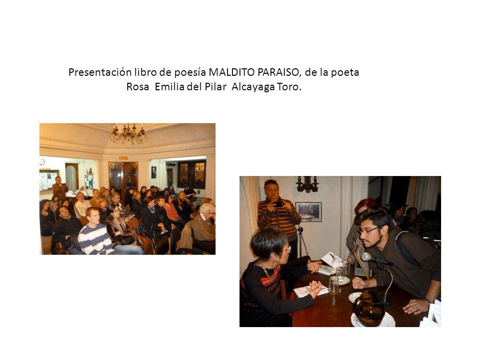 Presentación libro de poesía MALDITO PARAISO, de la poeta Rosa Emilia del Pilar Alcayaga Toro.