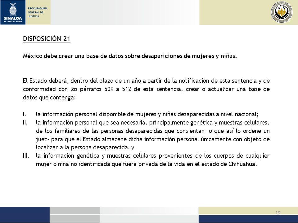 DISPOSICIÓN 21 México debe crear una base de datos sobre desapariciones de mujeres y niñas.