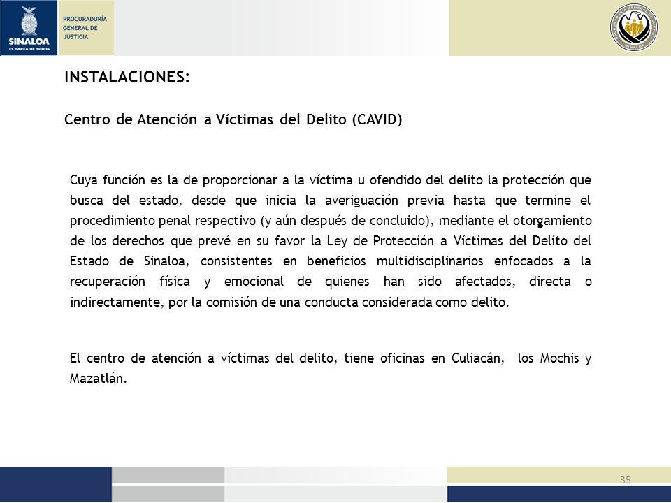 INSTALACIONES: Centro de Atención a Víctimas del Delito (CAVID)