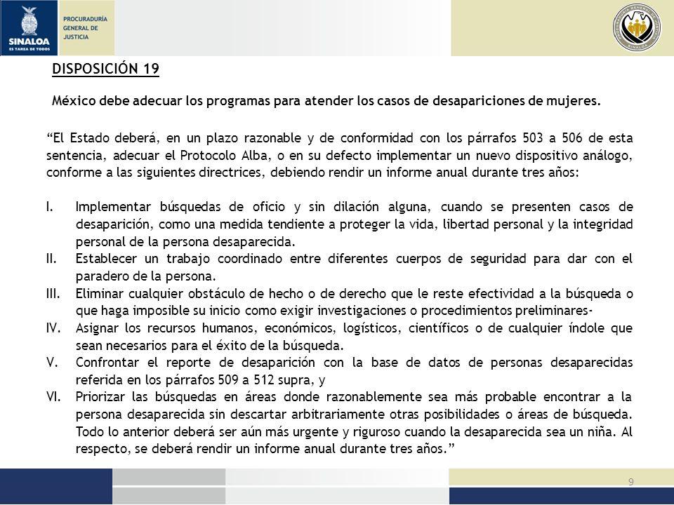 DISPOSICIÓN 19 México debe adecuar los programas para atender los casos de desapariciones de mujeres.