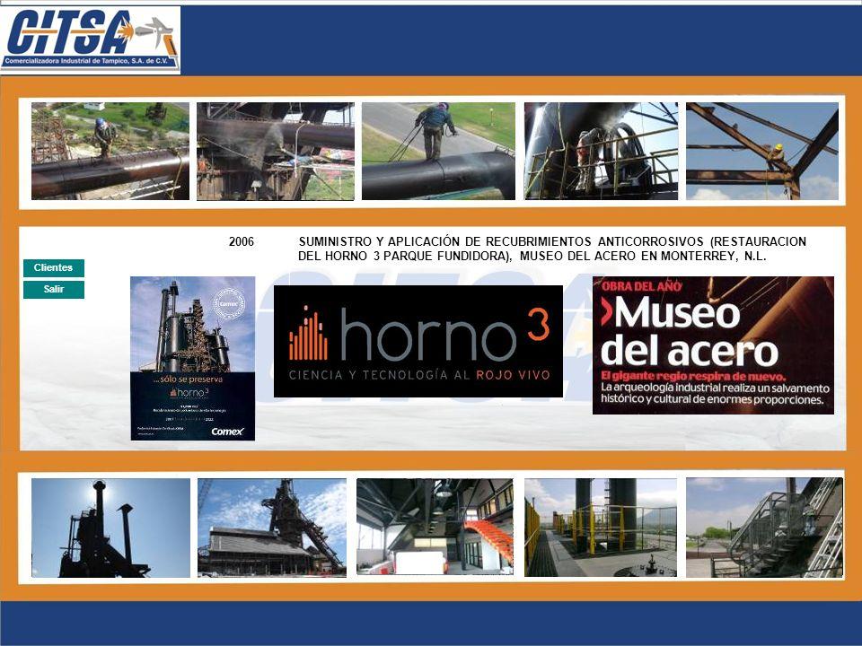 2006 SUMINISTRO Y APLICACIÓN DE RECUBRIMIENTOS ANTICORROSIVOS (RESTAURACION DEL HORNO 3 PARQUE FUNDIDORA), MUSEO DEL ACERO EN MONTERREY, N.L.