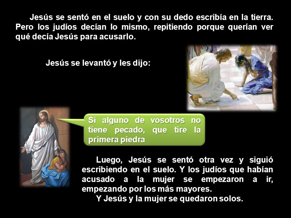 Jesús se sentó en el suelo y con su dedo escribía en la tierra