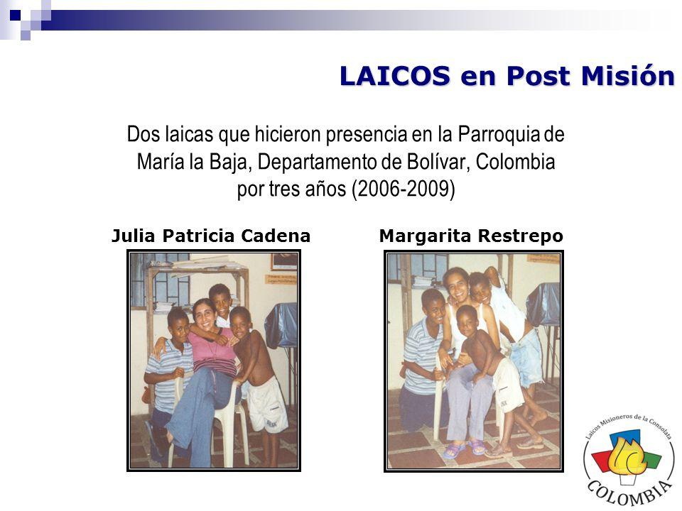 LAICOS en Post Misión Dos laicas que hicieron presencia en la Parroquia de María la Baja, Departamento de Bolívar, Colombia.