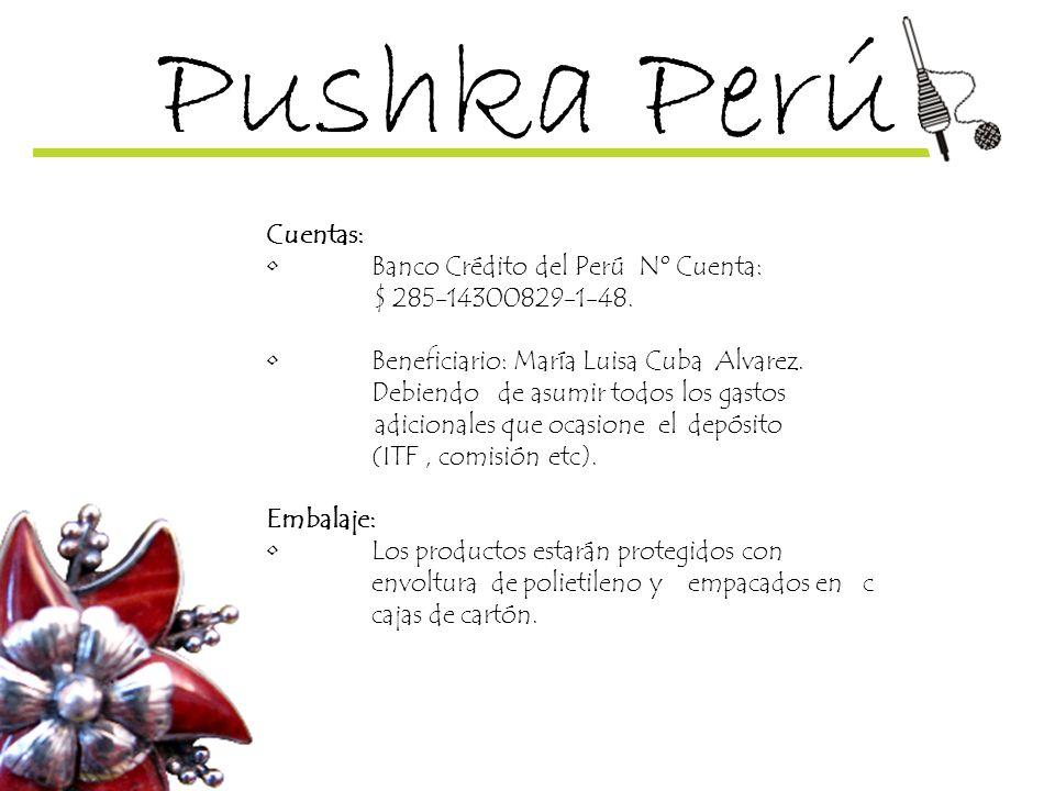 Pushka Perú Cuentas: • Banco Crédito del Perú Nº Cuenta: