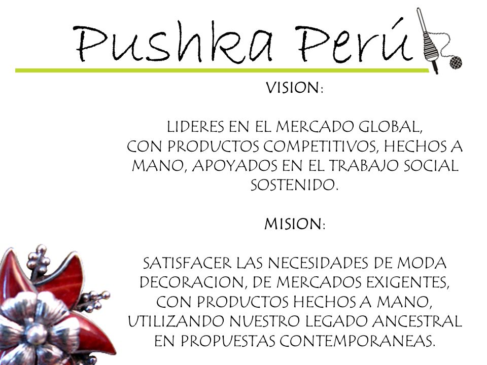 Pushka Perú VISION: LIDERES EN EL MERCADO GLOBAL,
