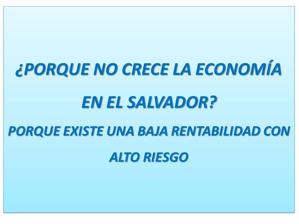 ¿PORQUE NO CRECE LA ECONOMÍA EN EL SALVADOR