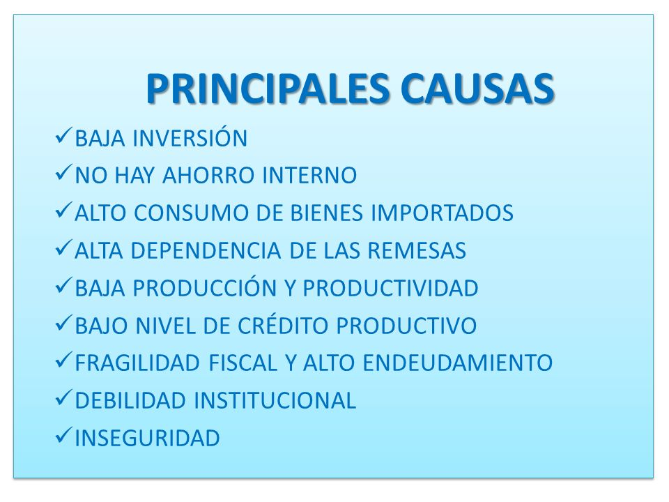 PRINCIPALES CAUSAS BAJA INVERSIÓN NO HAY AHORRO INTERNO