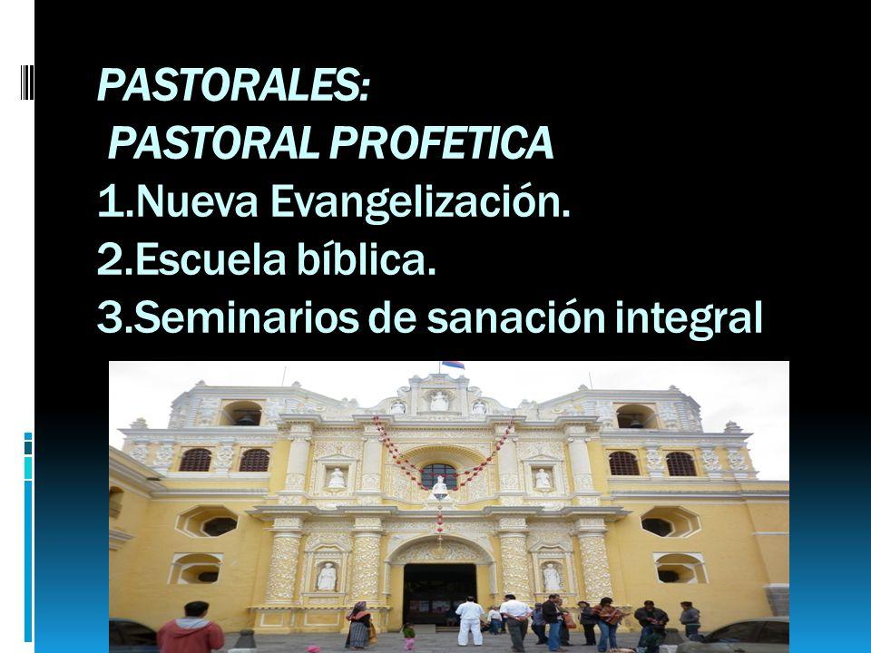 PASTORALES: PASTORAL PROFETICA 1. Nueva Evangelización. 2