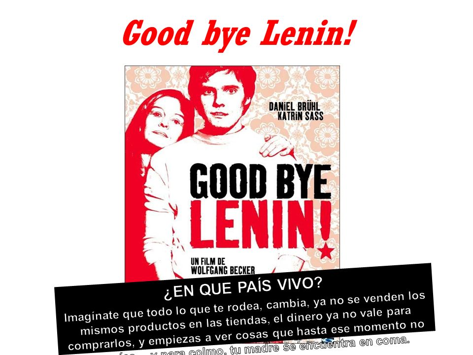 Good bye Lenin! ¿EN QUE PAÍS VIVO