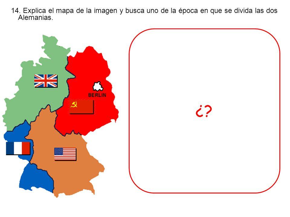 14. Explica el mapa de la imagen y busca uno de la época en que se divida las dos Alemanias.