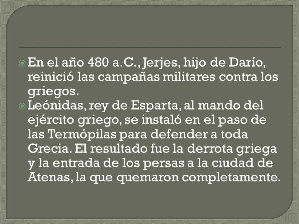 En el año 480 a.C., Jerjes, hijo de Darío, reinició las campañas militares contra los griegos.