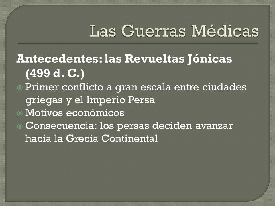 Las Guerras Médicas Antecedentes: las Revueltas Jónicas (499 d. C.)