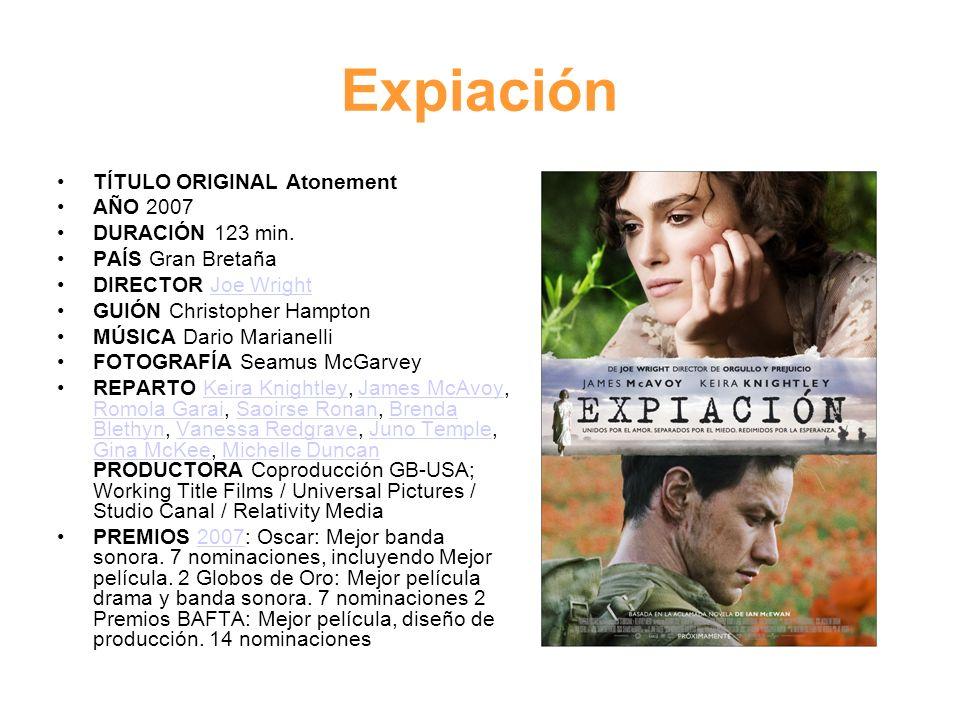 Expiación TÍTULO ORIGINAL Atonement AÑO 2007 DURACIÓN 123 min.