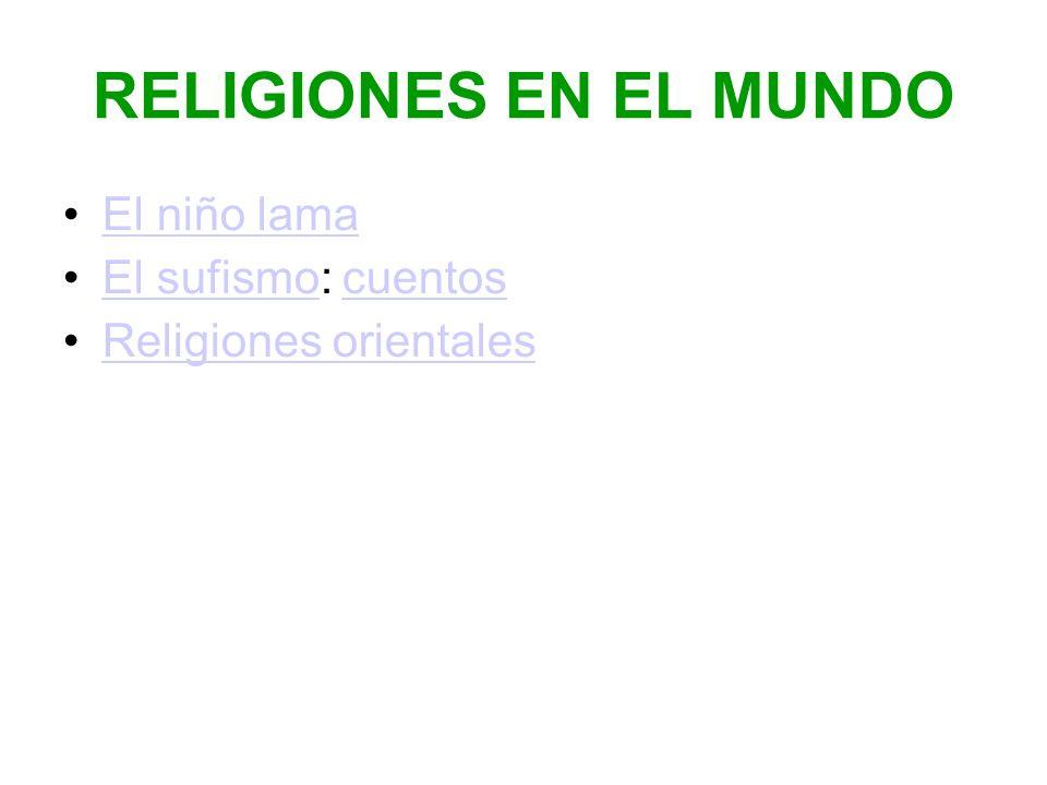 RELIGIONES EN EL MUNDO El niño lama El sufismo: cuentos