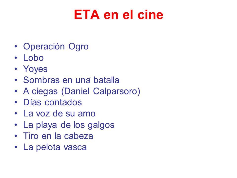ETA en el cine Operación Ogro Lobo Yoyes Sombras en una batalla