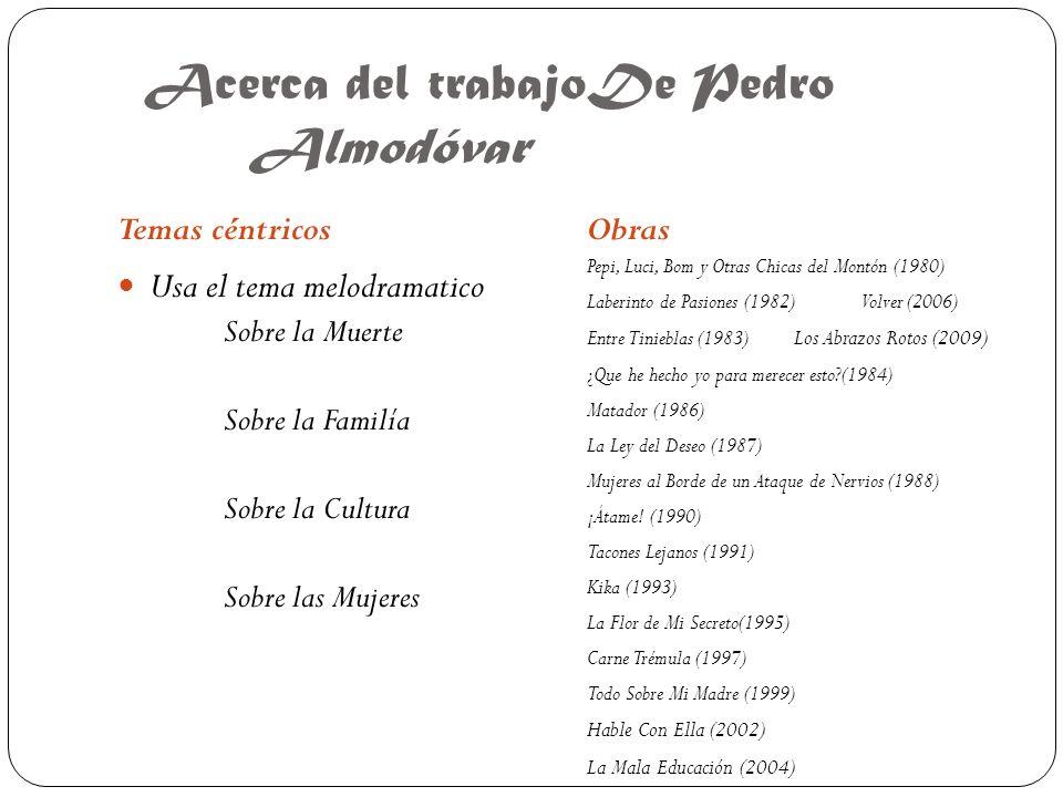 Acerca del trabajoDe Pedro Almodóvar