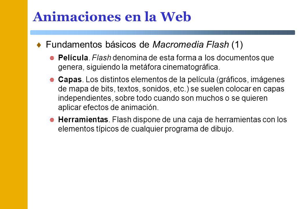 Animaciones en la Web Fundamentos básicos de Macromedia Flash (1)
