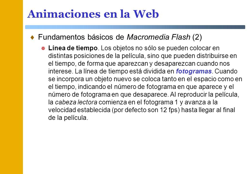 Animaciones en la Web Fundamentos básicos de Macromedia Flash (2)