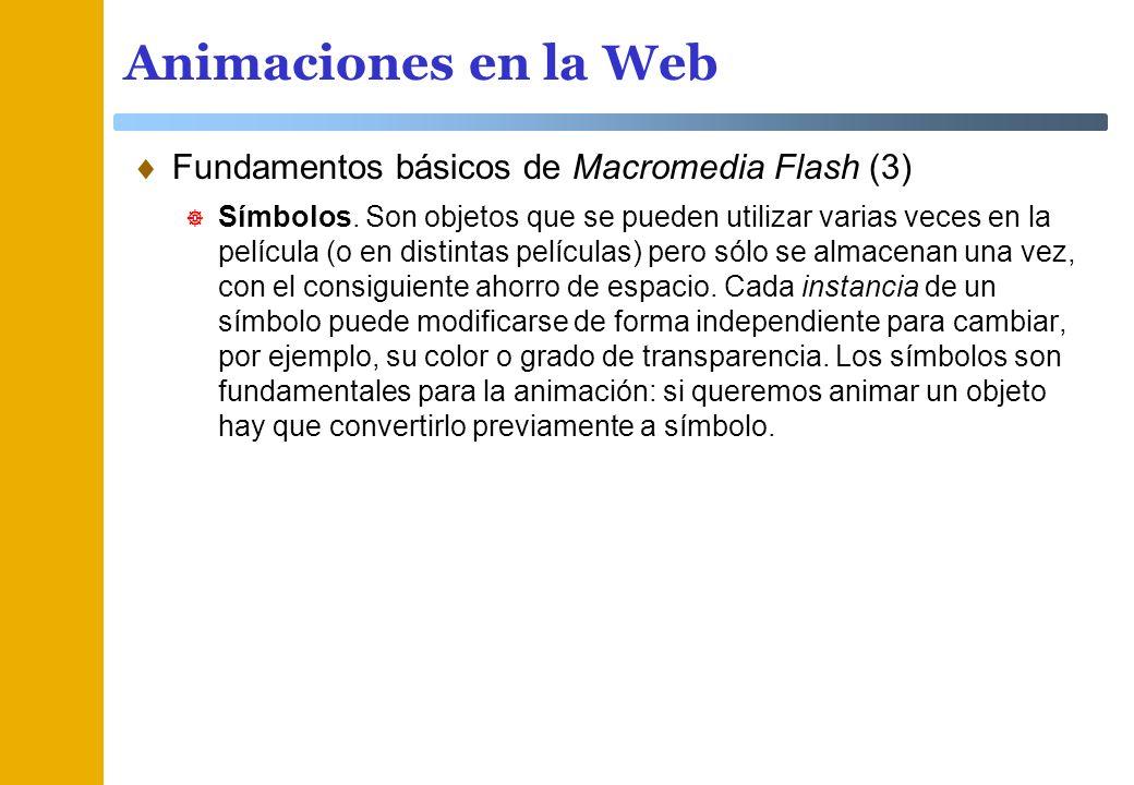 Animaciones en la Web Fundamentos básicos de Macromedia Flash (3)