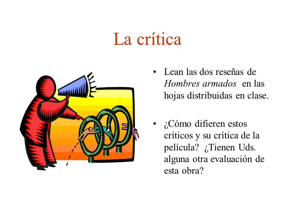 La crítica Lean las dos reseñas de Hombres armados en las hojas distribuidas en clase.