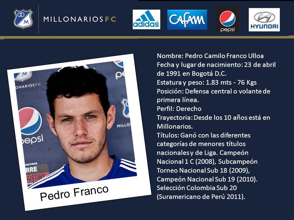 Pedro Franco Nombre: Pedro Camilo Franco Ulloa