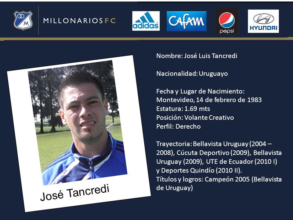 José Tancredi Nombre: José Luis Tancredi Nacionalidad: Uruguayo