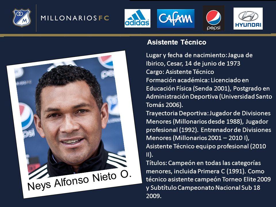 Neys Alfonso Nieto O. Asistente Técnico