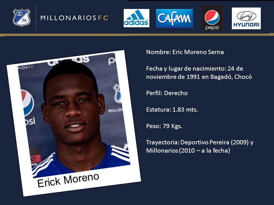 Erick Moreno Nombre: Eric Moreno Serna