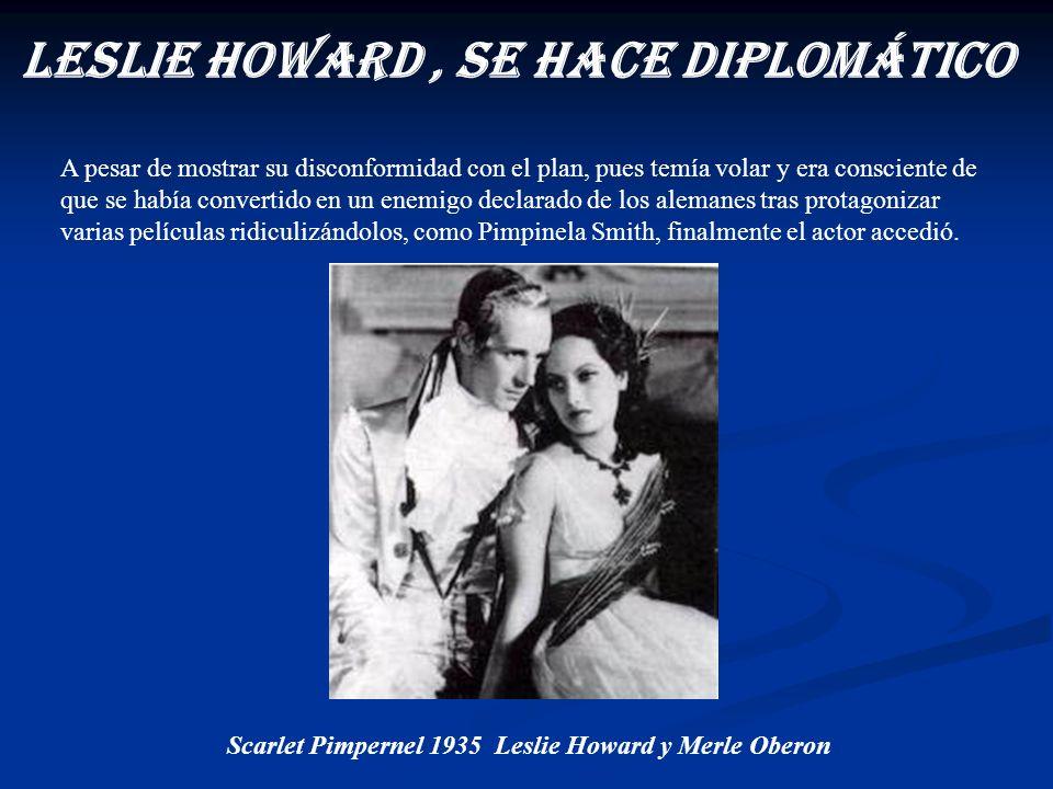 Leslie Howard , se hace diplomático