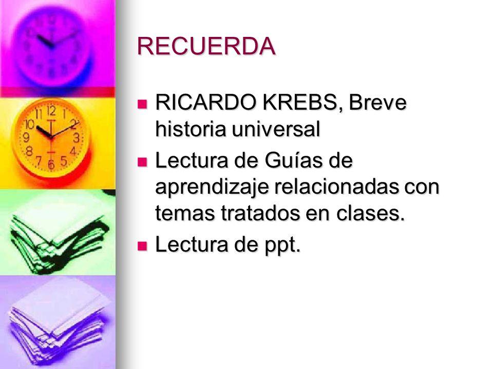 RECUERDA RICARDO KREBS, Breve historia universal